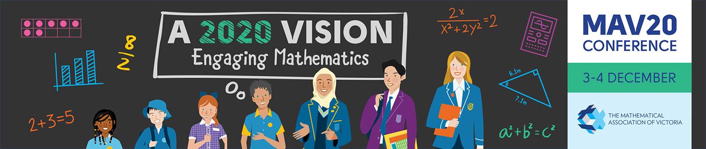 MAV20c Conference. A 2020 Vision. Engaging Mathematics. 3-4 December
